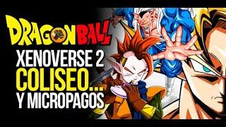 Dragon Ball Xenoverse 2 - Modo coliseo... Y micropagos