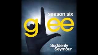 Glee - Suddenly Seymour (DOWNLOAD MP3 + LYRICS)
