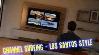 GTA V - Channel Surfing - Los Santos Style