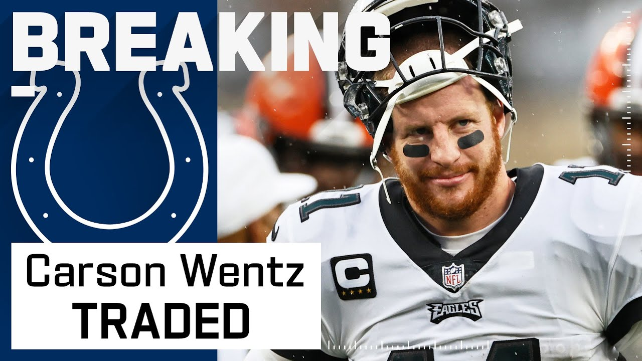 Sources-- Philadelphia Eagles trade QB Carson Wentz to ...