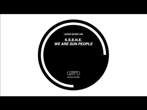 K.E.E.N.E. - We Are The Sun People - Leena045
