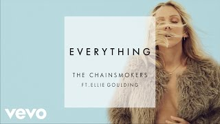 The Chainsmokers - Everything ft. Ellie Goulding (New Song 2017)