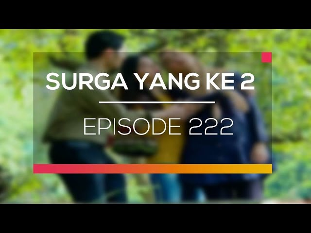 Surga Yang Ke 2 - Episode 222 #1