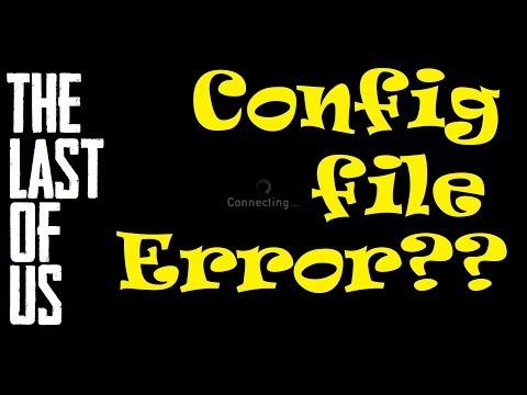The Last Of Us GP - Glitch - Config File Download Error?