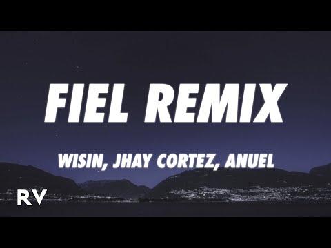 Wisin, Jhay Cortez, Anuel - Fiel Remix (Letra/Lyrics) ft. Myke Towers, Los Legendarios