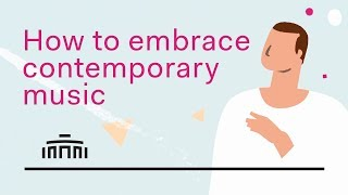 How to embrace: Contemporary music