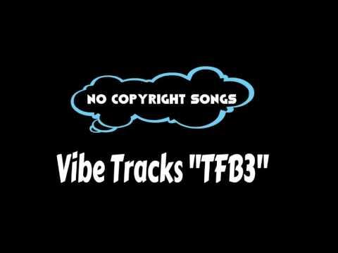 TFB3 - Vibe Tracks | Electronic Dance Music 2016 | No Copyright Songs