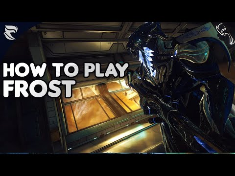 Warframe: How To Play Frost 2019