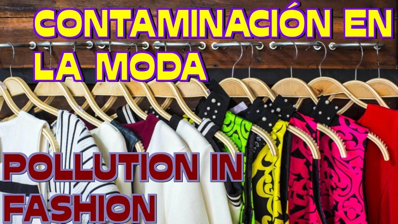 CONTAMINACIÓN EN LA MODA - POLLUTION IN FASHION