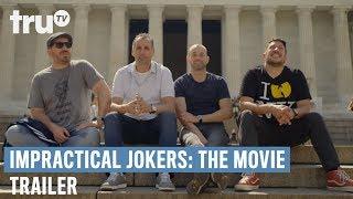 Impractical Jokers: The Movie  Official Trailer | truTV