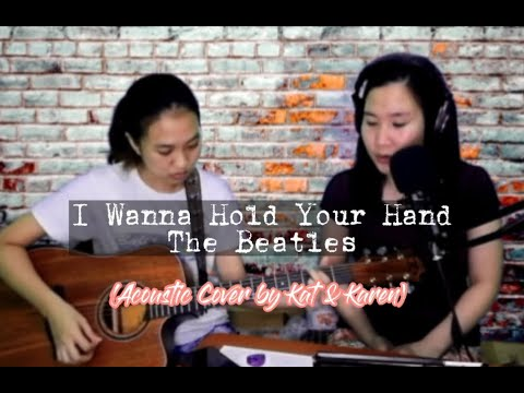 The Beatles - I wanna Hold Your Hand (Acoustic Cover By Kat and Karen)