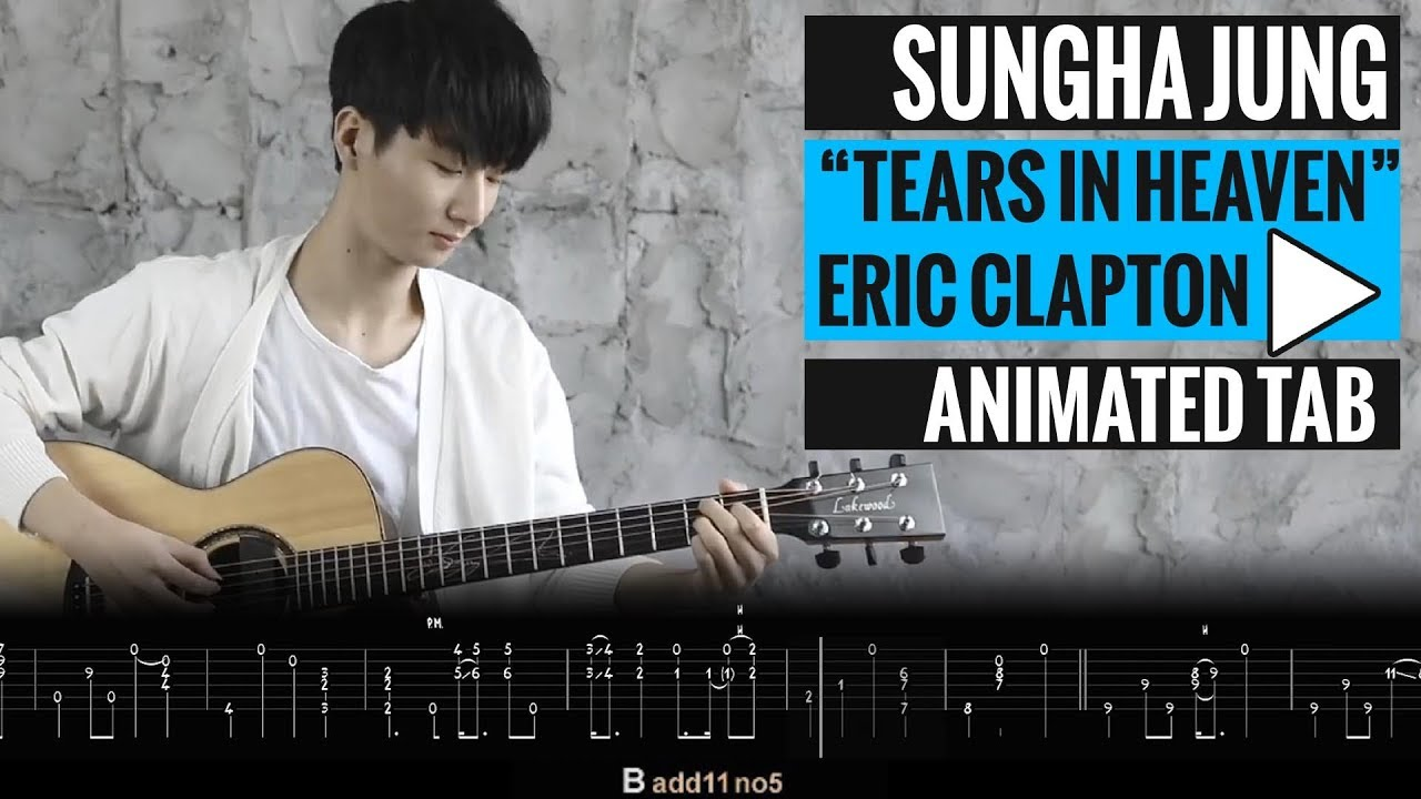 SUNGHA JUNG - TEARS IN HEAVEN - Animated Tab