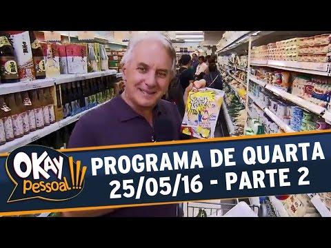 Okay Pessoal!!! (25/05/16) - Quarta - Parte 2