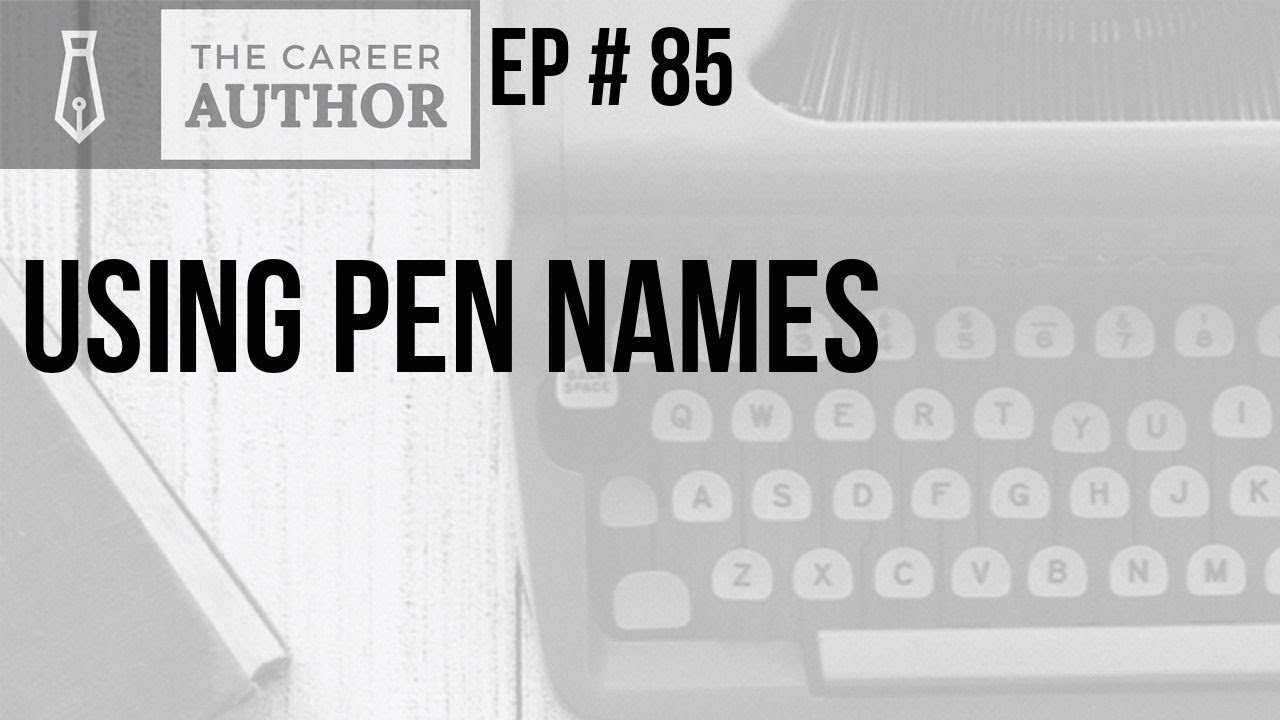 The Career Author Podcast - Using Pen Names in Publishing