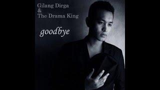 Gilang Dirga - Goodbye (OST katakan putus)