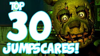 Top 30 JUMPSCARES! - Five Nights at Freddy