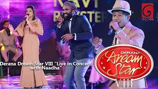 "Derana Dream Star VIII ""Live in Concert with Naadha"""