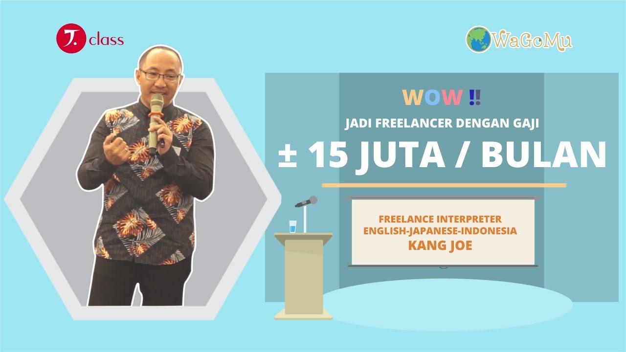 Jadi Penerjemah Freelance Bisa Dapat Gaji 15 Juta Per Bulan Talkwith Kang Joe Kijang Youtube