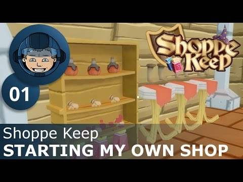 STARTING MY OWN SHOP - Shoppe Keep: Ep. #1 - Managing a Shop In Medieval Times