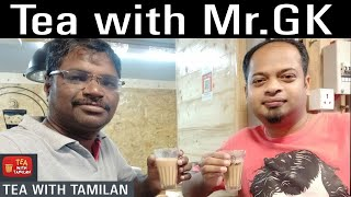 Tea with Mr.GK II A Jolly interview