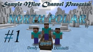 Minecraft 1.5.1 North Polar (Coop) [Серия 1]