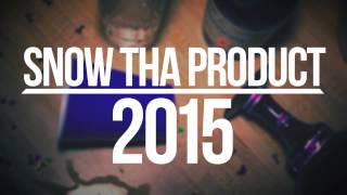 Snow Tha Product - 2015