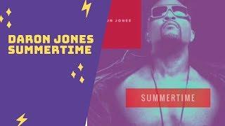 Summertime Daron Jones  Old School R&B Music Sexy R&B