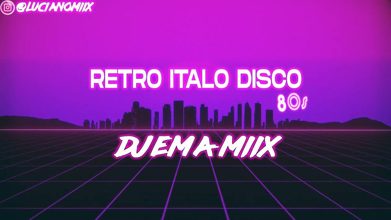 RETRO ITALO DISCO 80S 🕺 - DJ EMA MIIX 2021