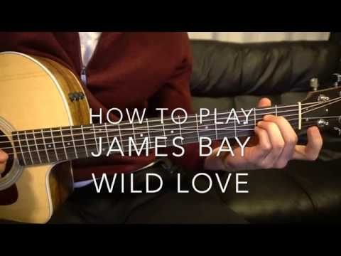 "Beginner Guitar Tutorial: ""Wild Love"" by James Bay"