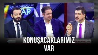 Konuşacaklarımız Var - Orhan Karaağaç | Yasin Pişgin | Mehmet Fatih Çıtlak | 7 Mart 2020