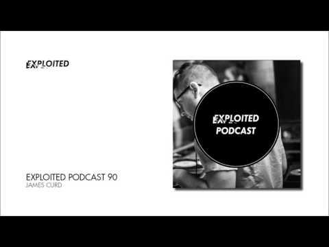 Exploited Podcast 90: James Curd