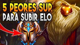 5 PEORES SUPPORTS para SUBIR ELO | GUIA LOL