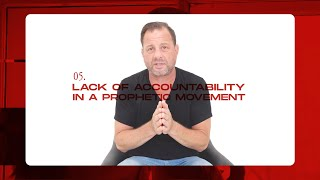 5. Lack of Accountability in a Prophetic Movement - BIRTH PANGS