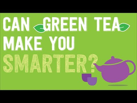 Want to Become SMARTER? Drink GREEN TEA!