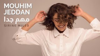 Sirine Miled - Mouhim Jeddan - مهم جدا (Cover)