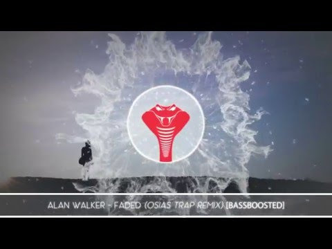 Alan Walker - Faded (Osias Trap Remix) [Bass Boosted]