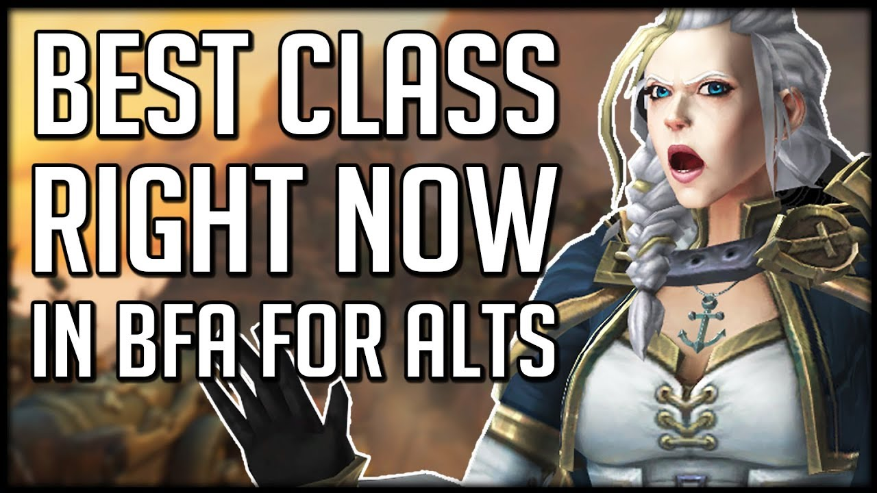 What's The Best Class In BFA To Play As an Alt? | WoW Battle for