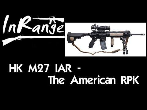 HK M27 IAR - The American RPK?