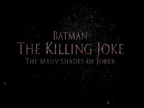 Batman: The Killing Joke - The Many Shades Of The Joker