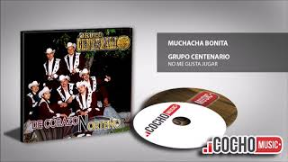 GRUPO CENTENARIO FT KIKE MORALES - MUCHACHA BONITA (EXCLUSIVO) COCHO Music