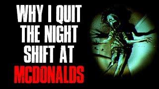 """Why I Quit The Night Shift At McDonalds"" Creepypasta"