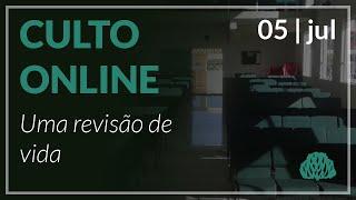 Uma Revisão de Vida - Pr. Lucas Parreira - 05/07/2020