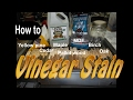 Vinegar Stain how to!