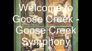 Goose Creek Symphony - Welcome to Goose Creek