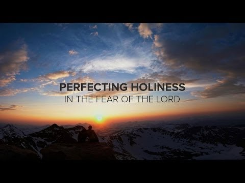 Attributes of God - Perfecting Holiness in the Fear of the Lord - Peter Tanchi