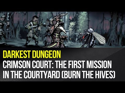 Darkest Dungeon: Crimson Court - The first mission in the Courtyard (Burn the Hives)