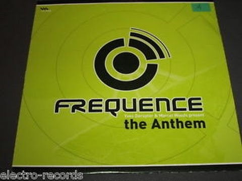 Frequence - The Anthem (Yves Deruyter & Marcel Woods) Hard Trance