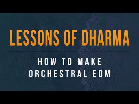 Lessons of Dharma: How To Make Orchestral...