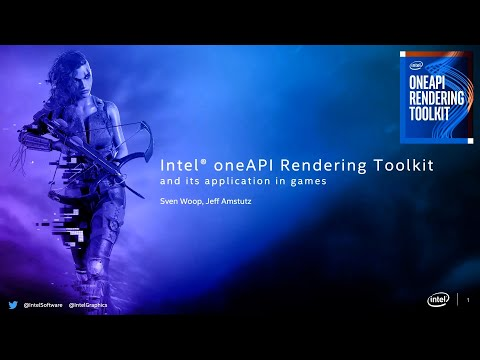 Towards Real-time Ray Tracing At Scale On CPU+GPU   Intel® OneAPI Rendering Toolkit   GDC 2020