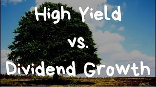 Dividend Case Study: High Starting Yield vs Dividend Growth